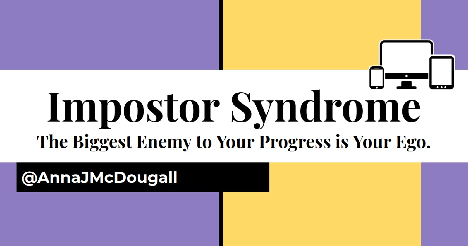 Impostor Syndrome: The Biggest Enemy to Your Progress is Your Ego
