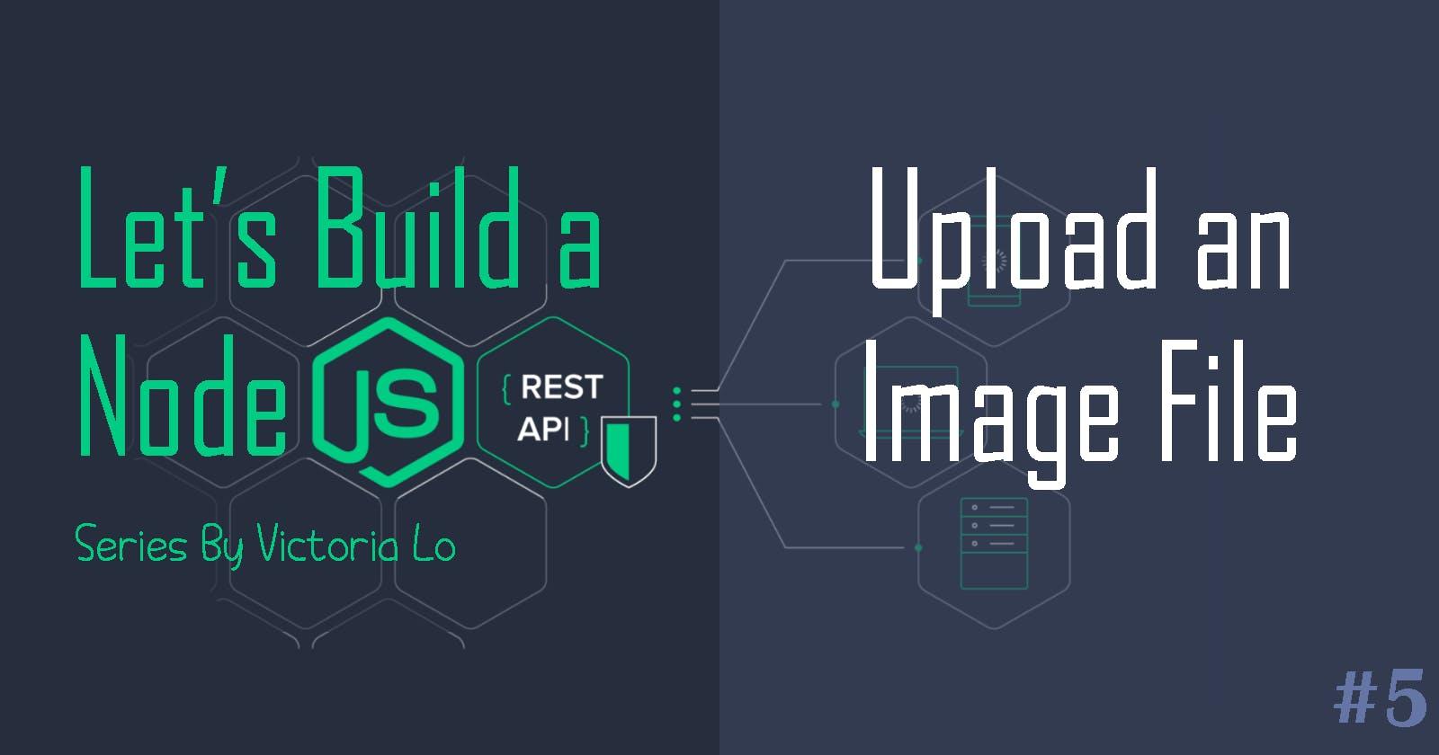 Build a REST API with Node.js: Upload an Image File