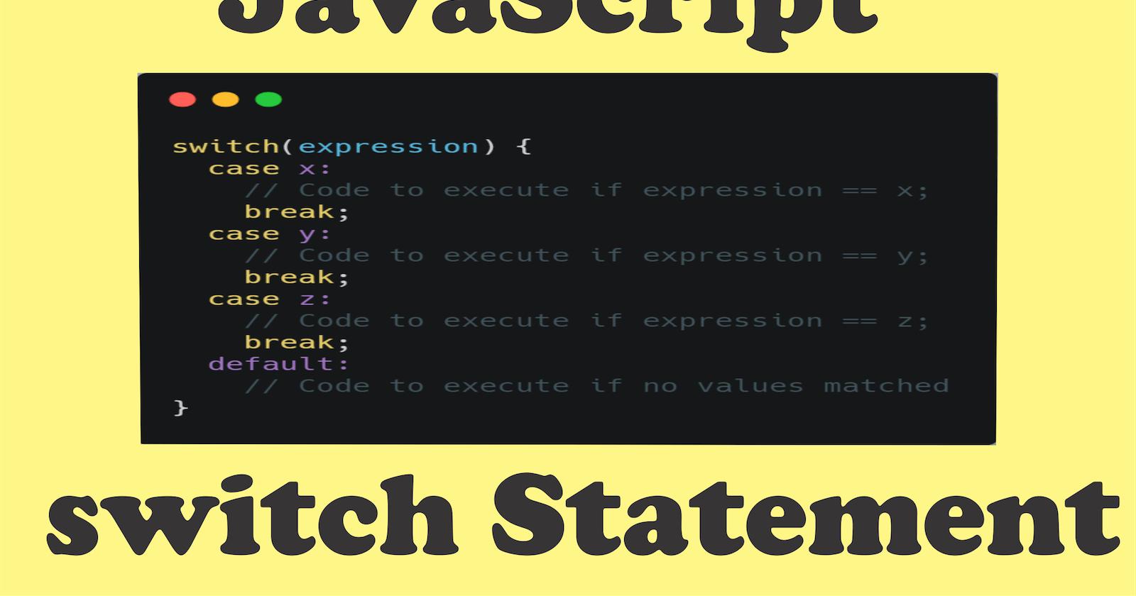 The JavaScript switch Statement