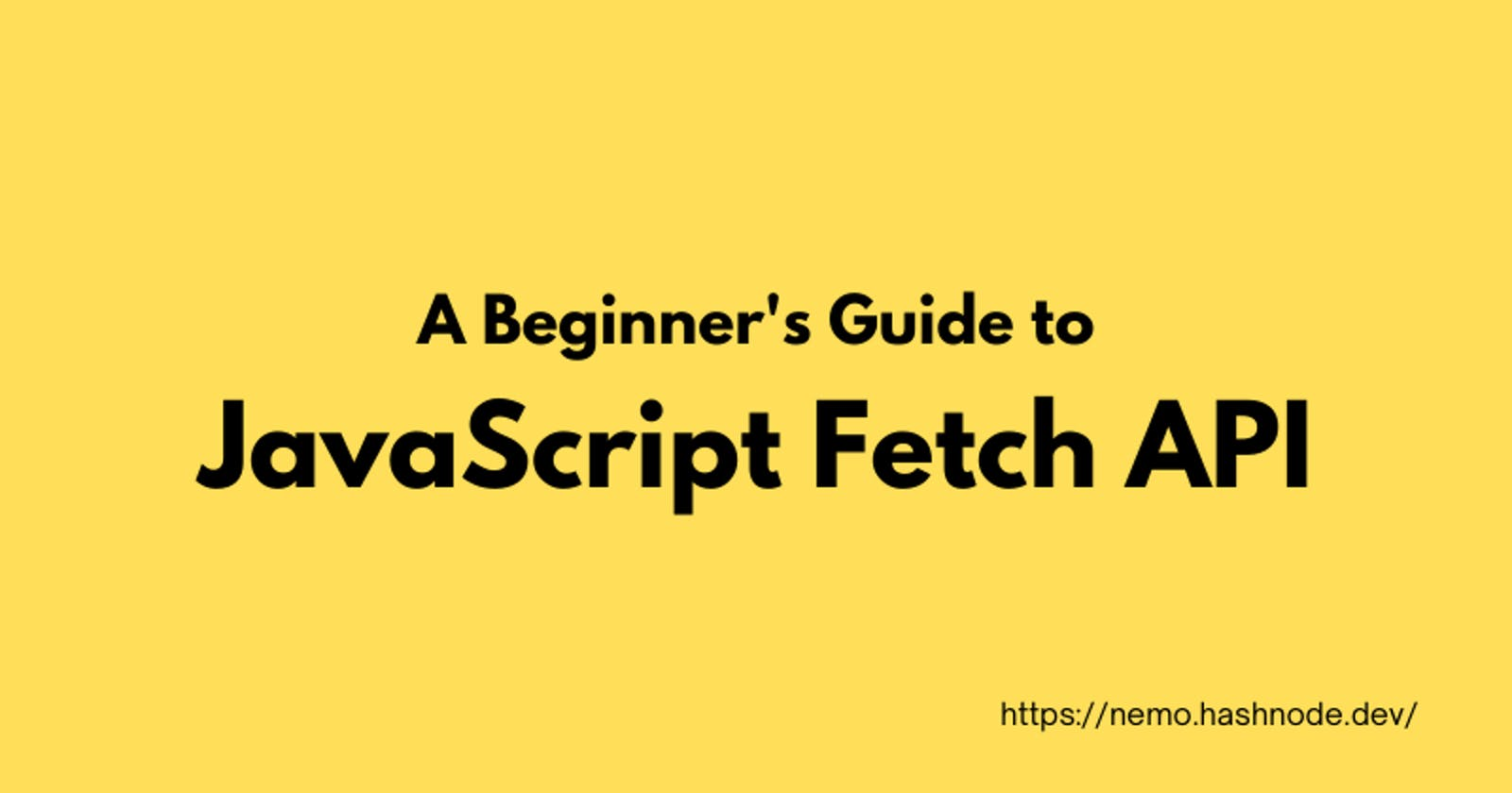 A Beginner's Guide to the JavaScript Fetch API 🦀