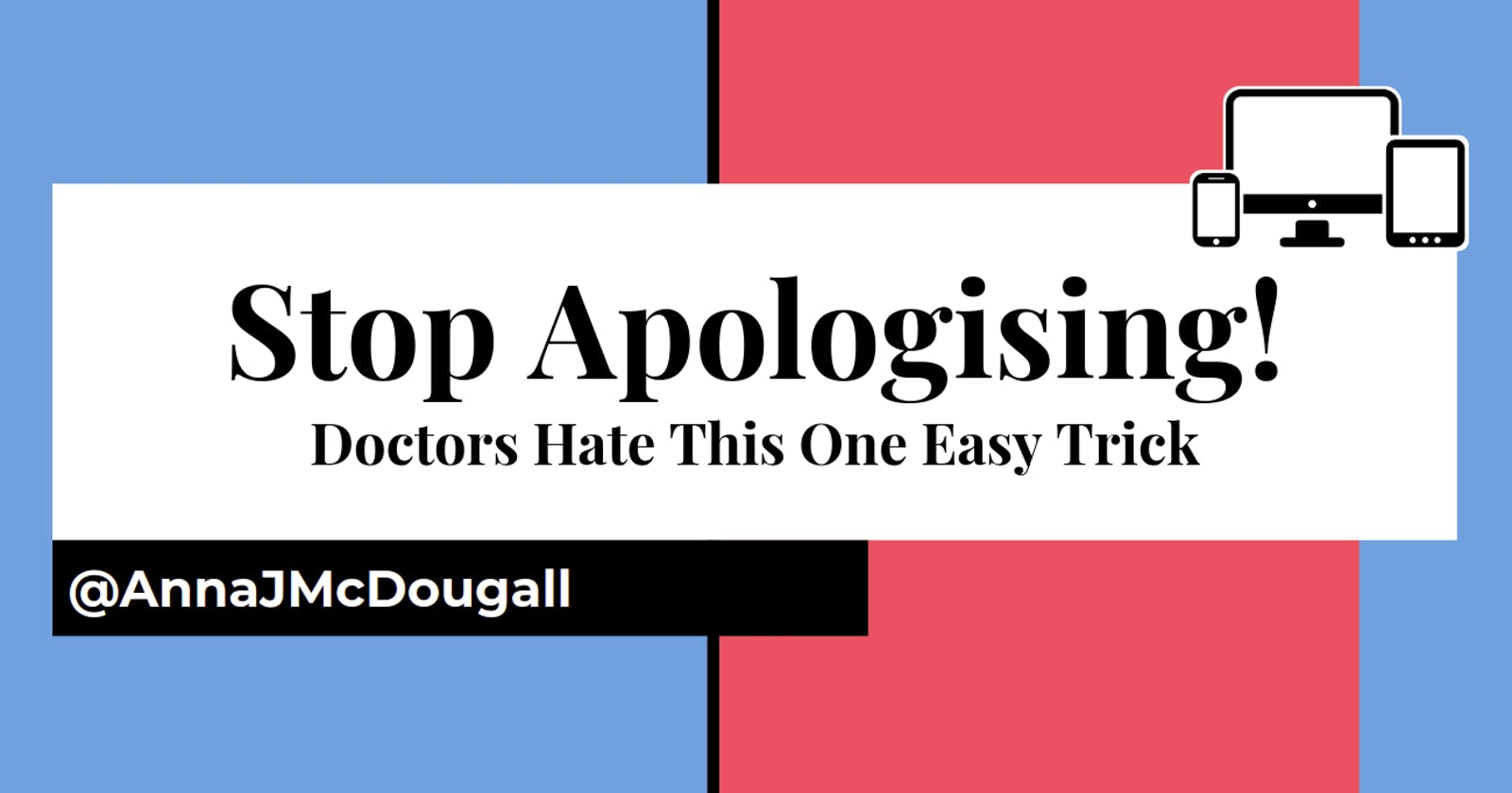 An Easy Trick to Stop Apologising!
