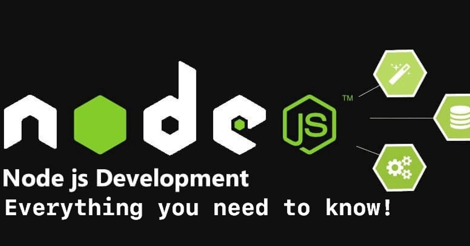 Node.js - Everything You Need To Know