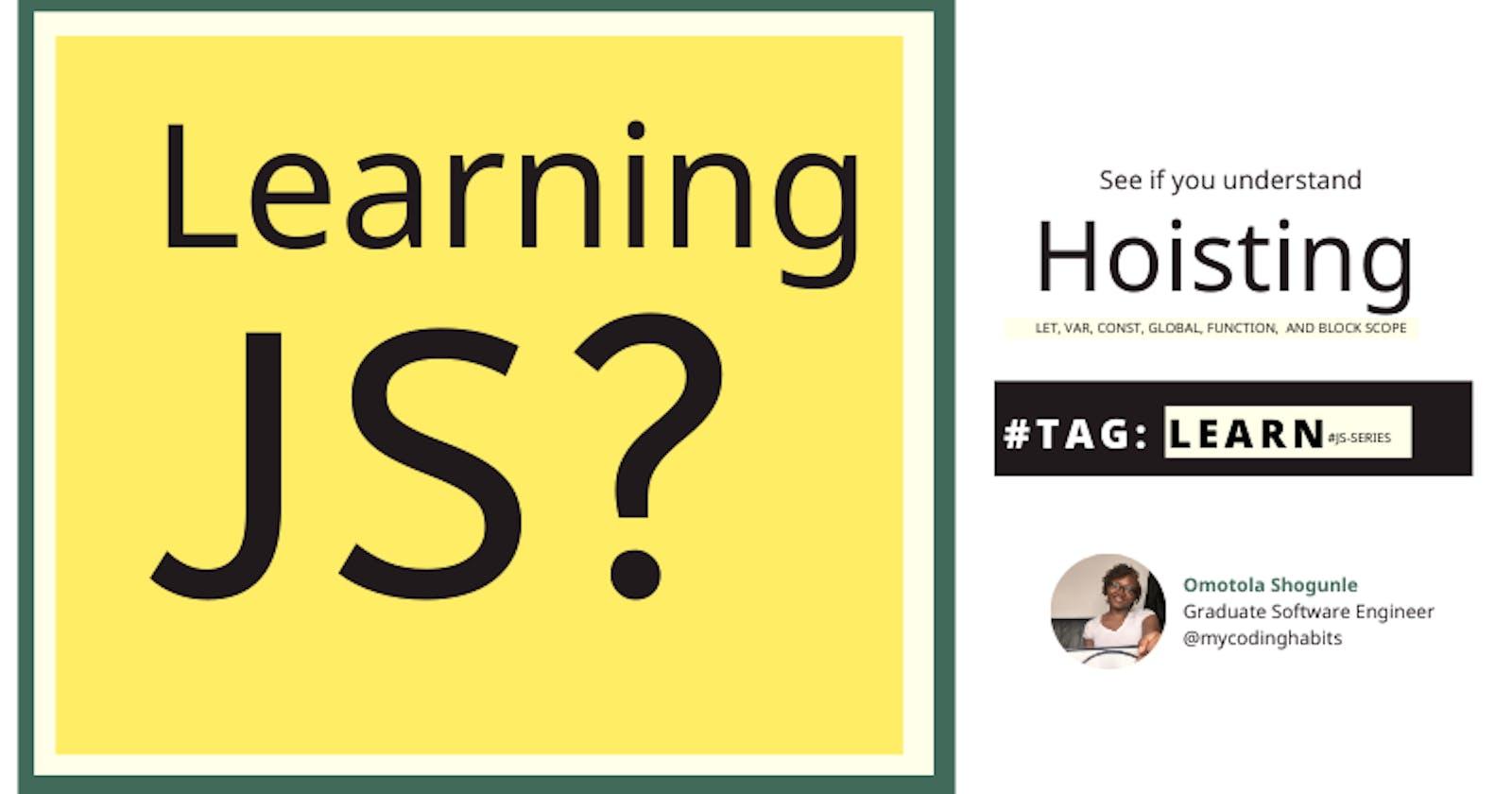 Learning JS? Topic: Hoisting