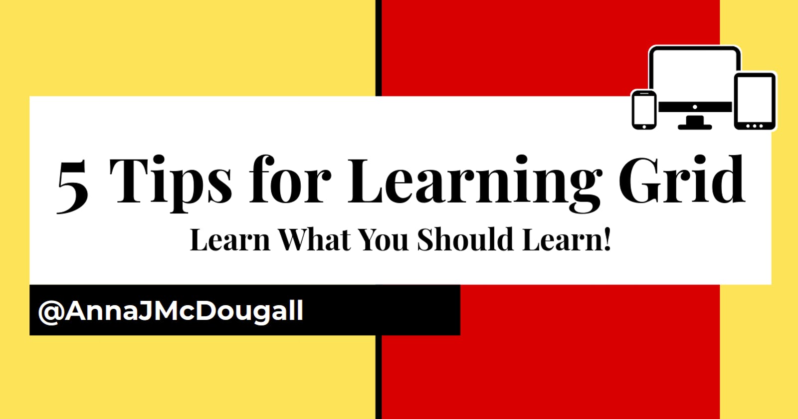 5 Tips for Learning Grid