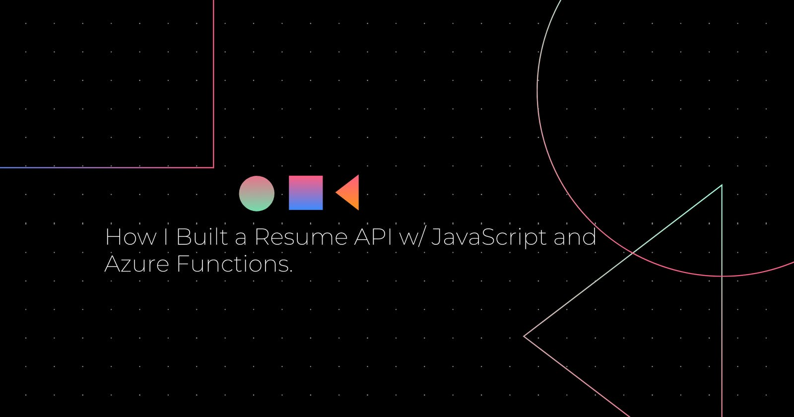How I Built a Resume API with JavaScript and Azure Functions