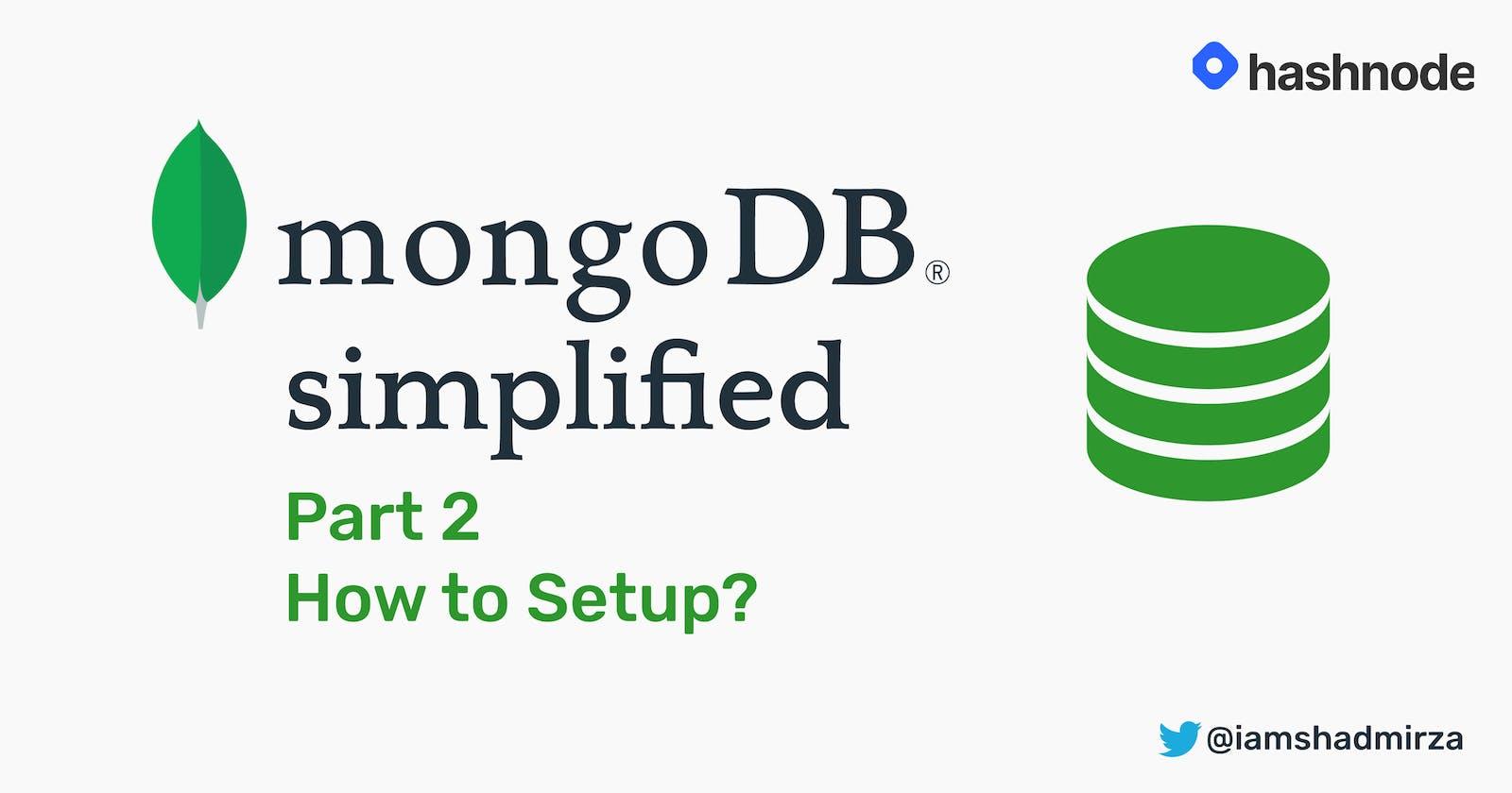 MongoDB Simplified Part 2: How to Setup?