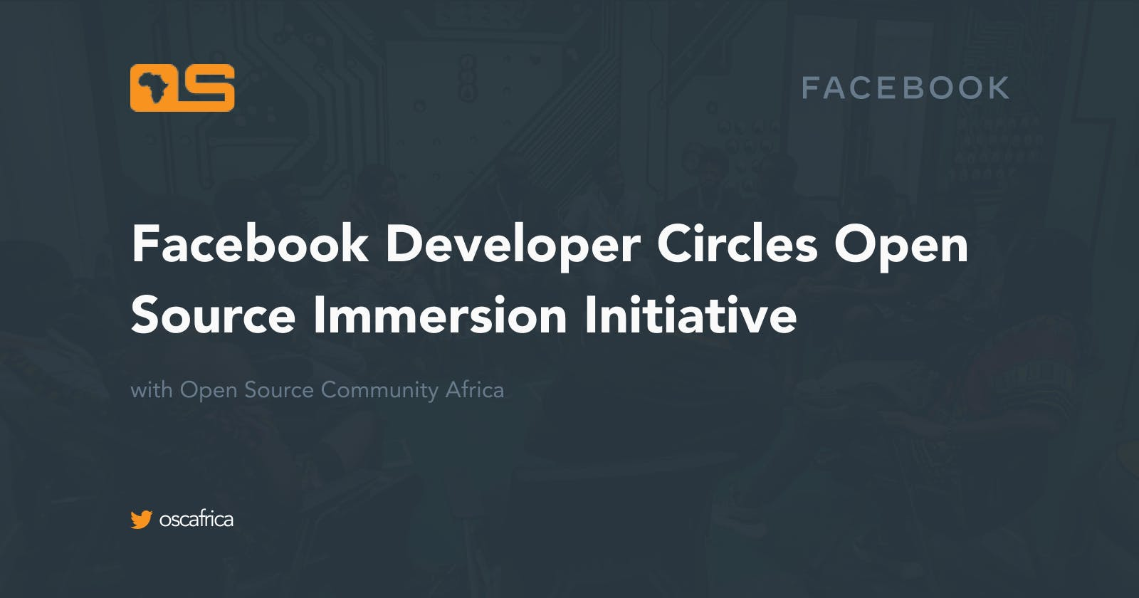 Open Source Immersion Program from Facebook 🤝 OSCA