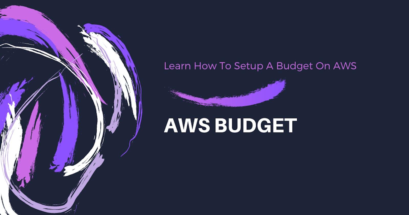 How To Setup A Budget On AWS