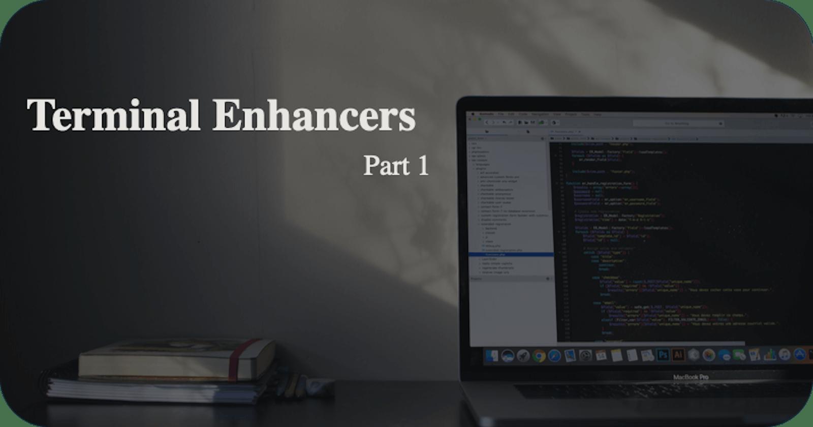 Terminal Enhancers - Part 1