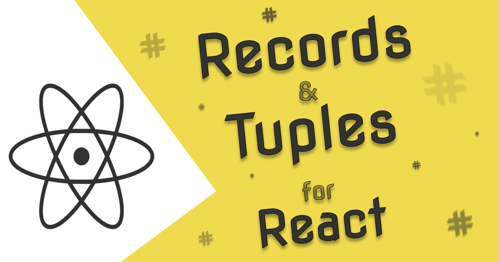 Records & Tuples for React, way more than immutability
