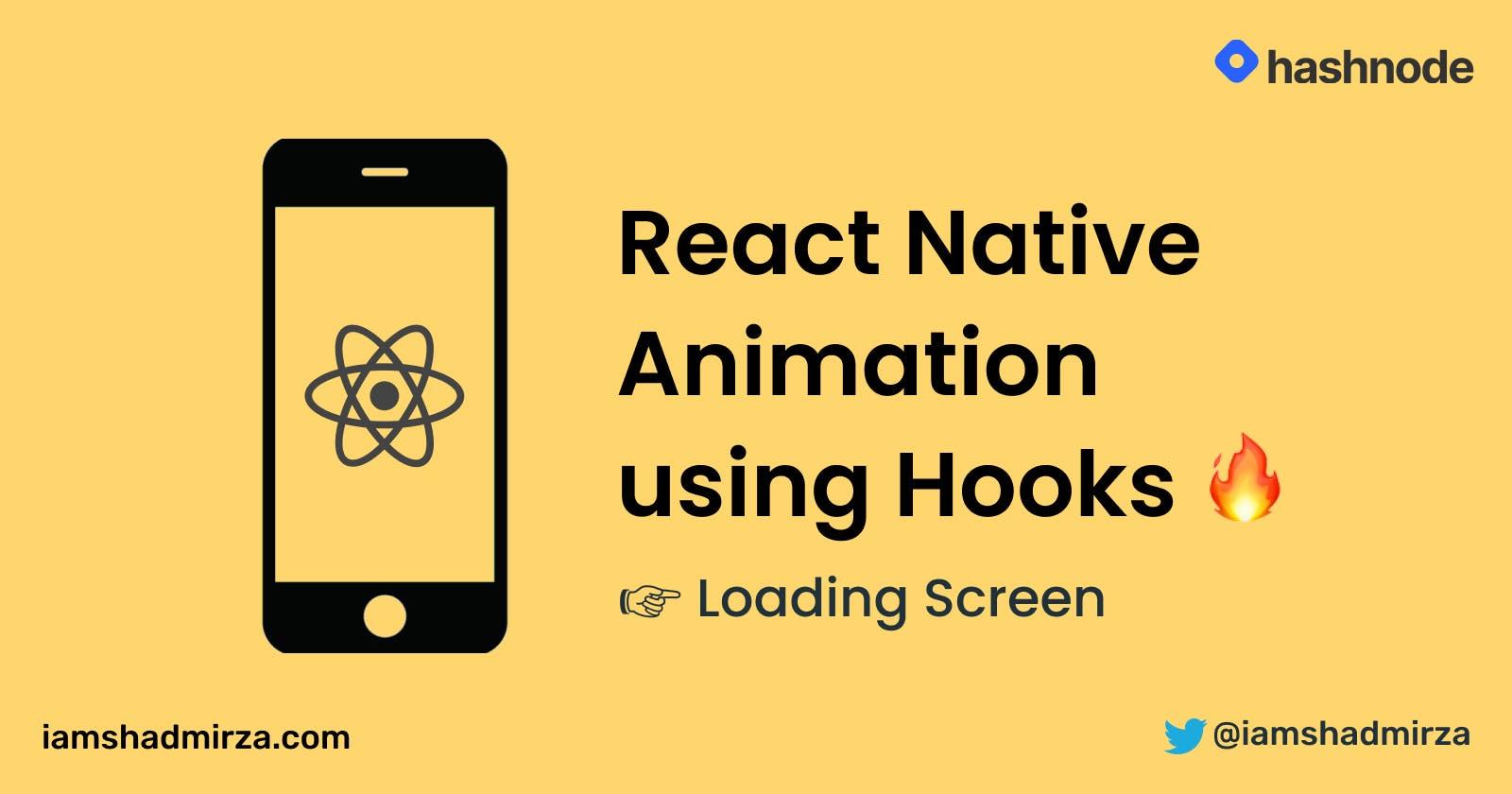 React Native Animation using Hooks: Loading Screen