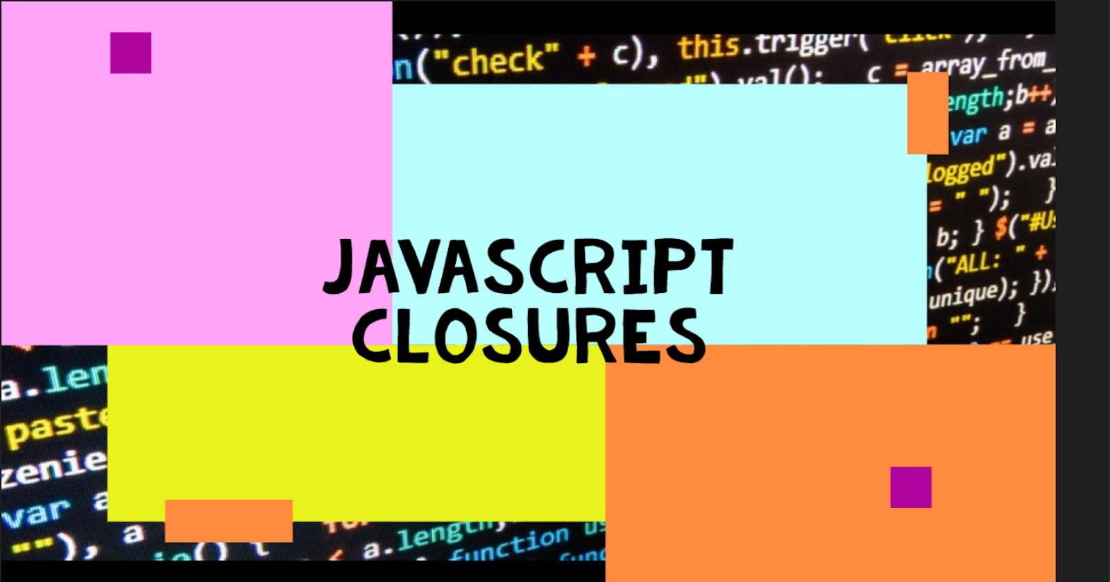 Closures in JavaScript - what and why we need closures?