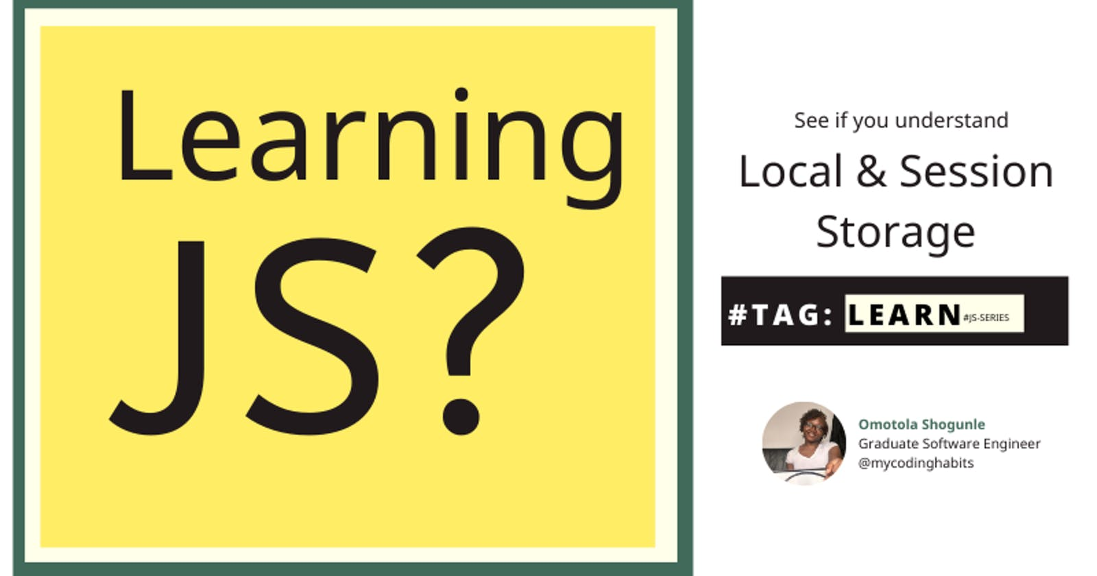 Learning JavaScript? Topic - Local & Session Storage
