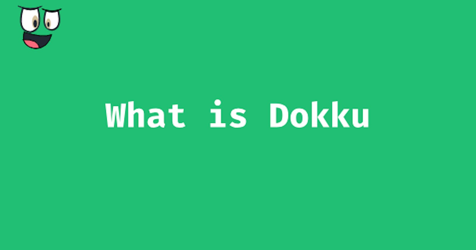 What is Dokku