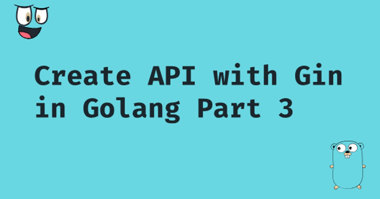 Create API with Gin in Golang Part 3