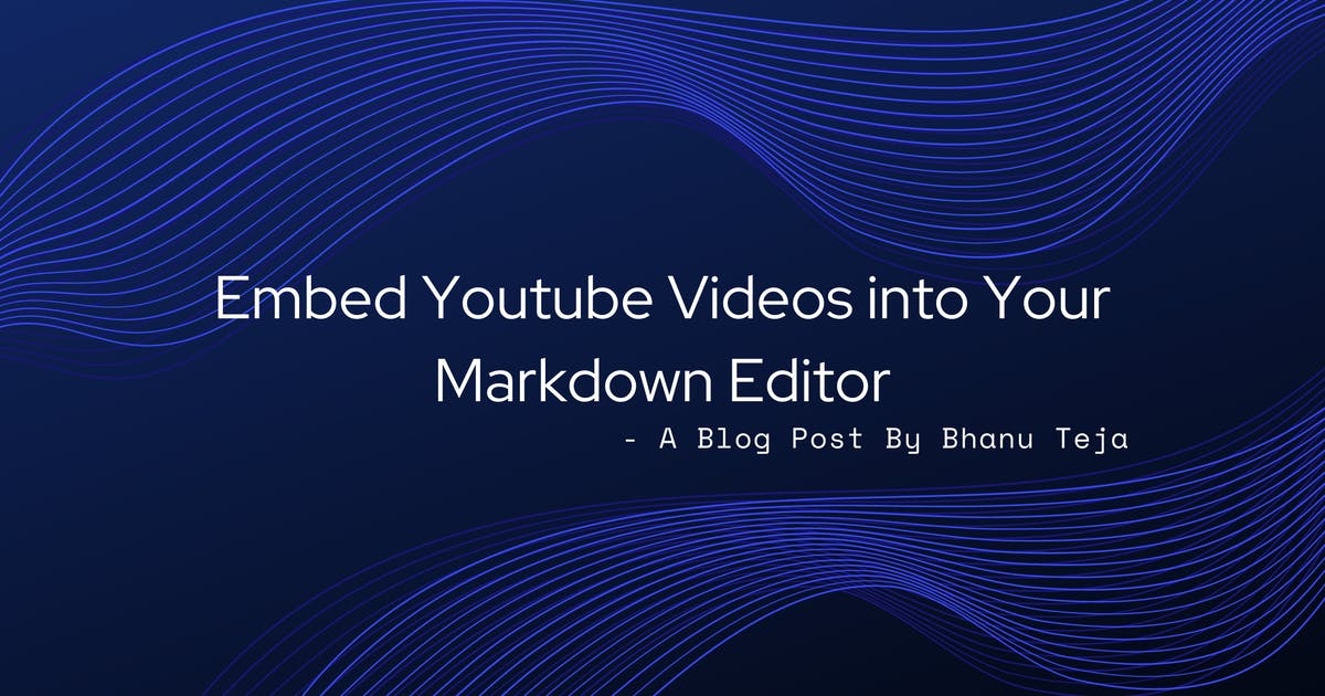 Embed Youtube Videos into Your Markdown Editor