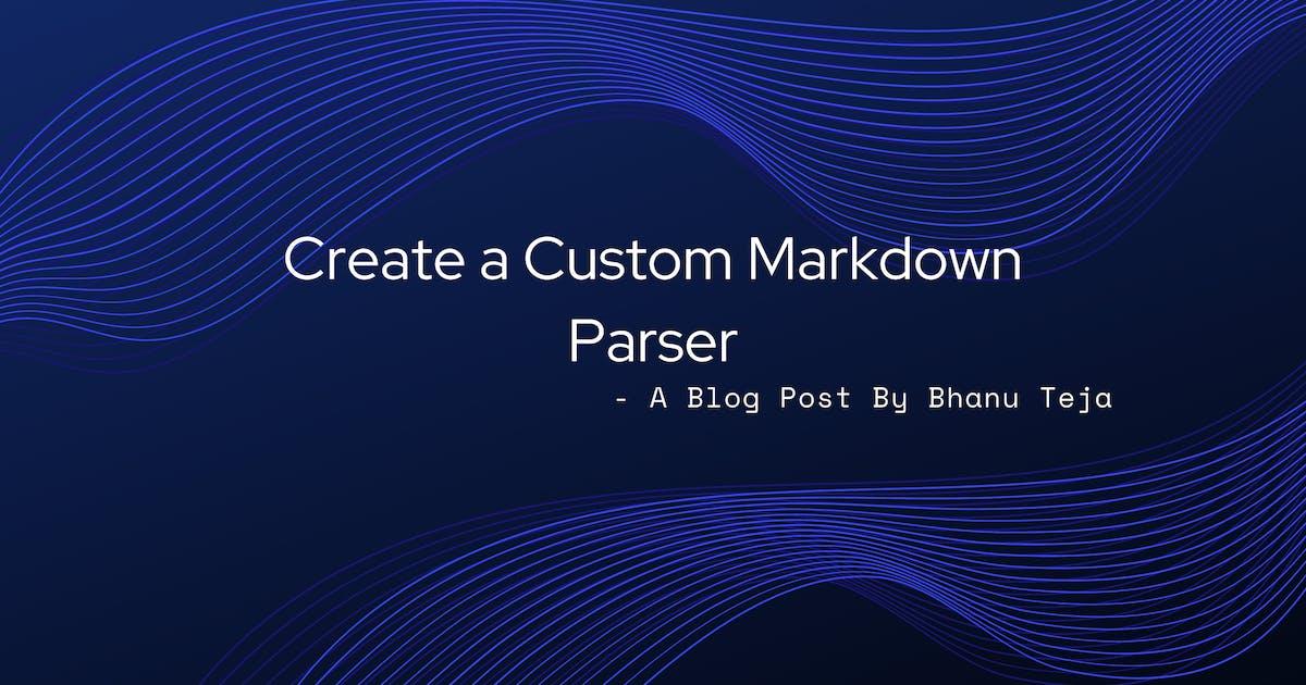 Create Custom Markdown Parser