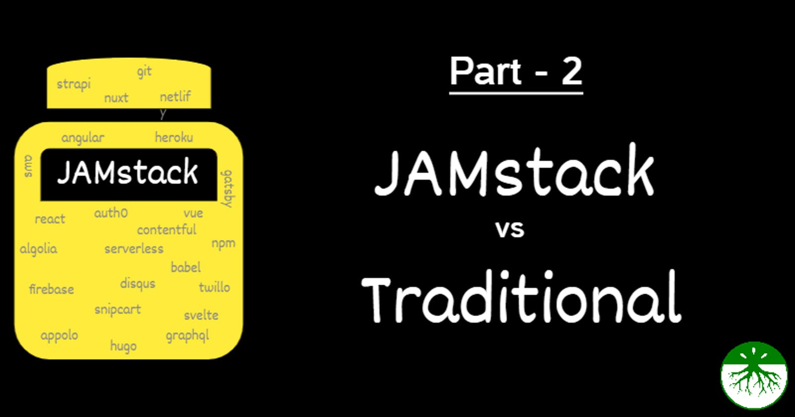 JAMstack vs traditional monolithic workflow