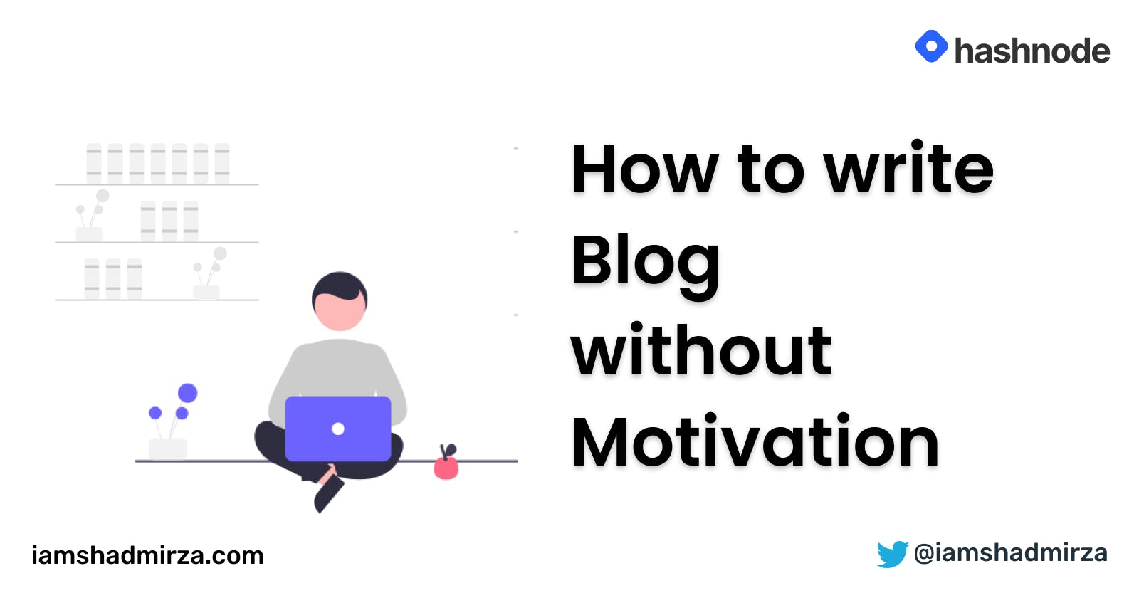 How to write Blog without Motivation