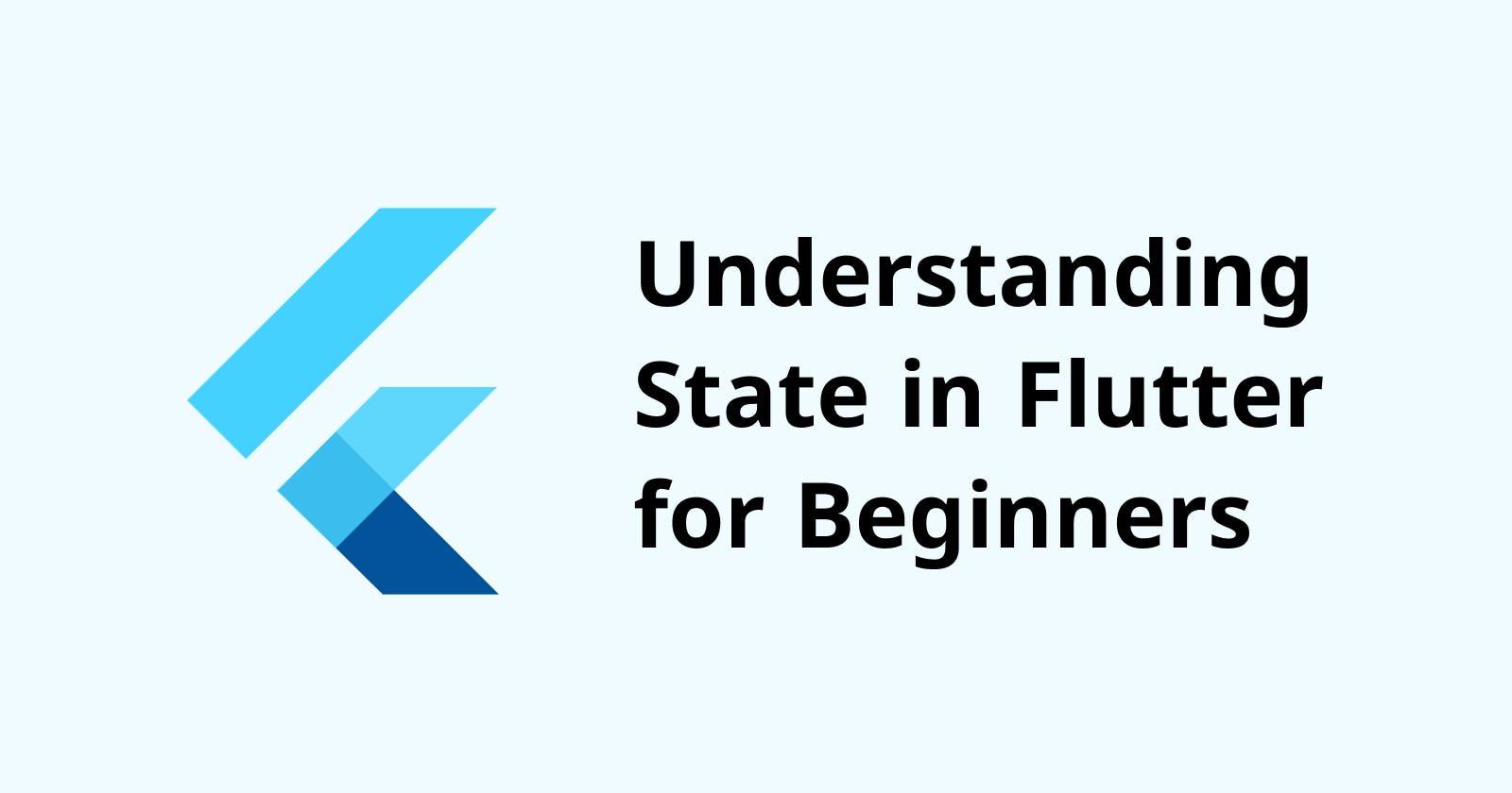 Understanding State in Flutter for Beginners