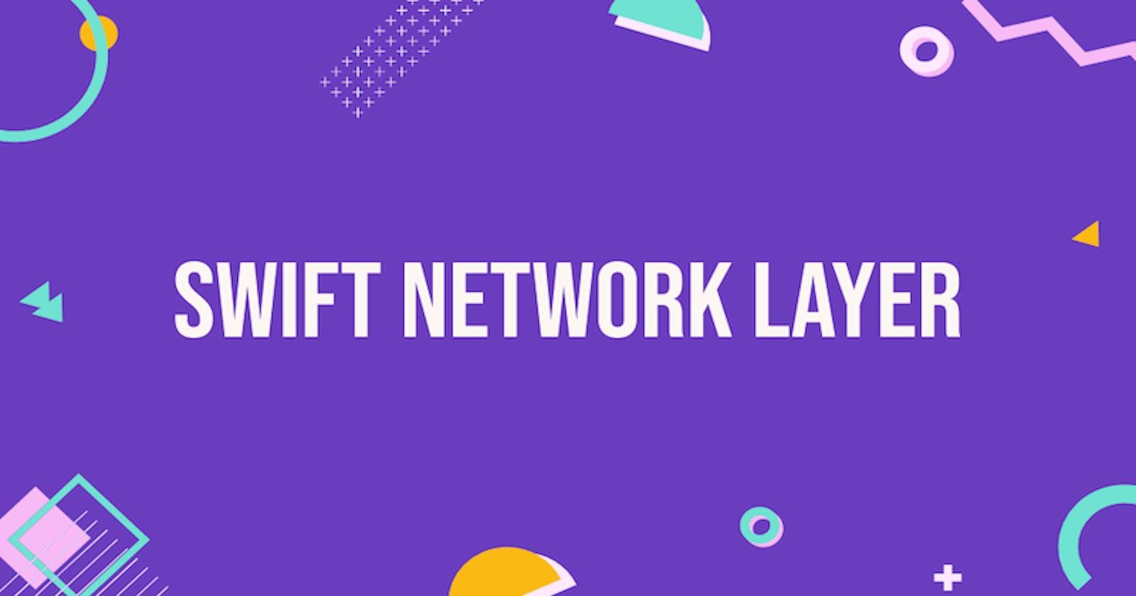 Swift Network Layer Series