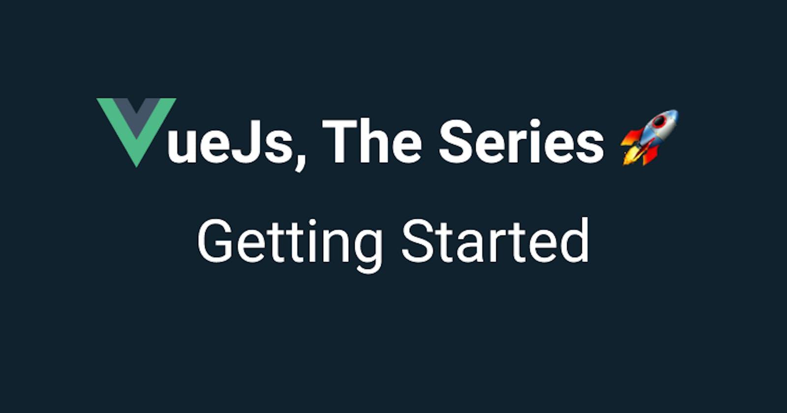 VueJs - Getting Started