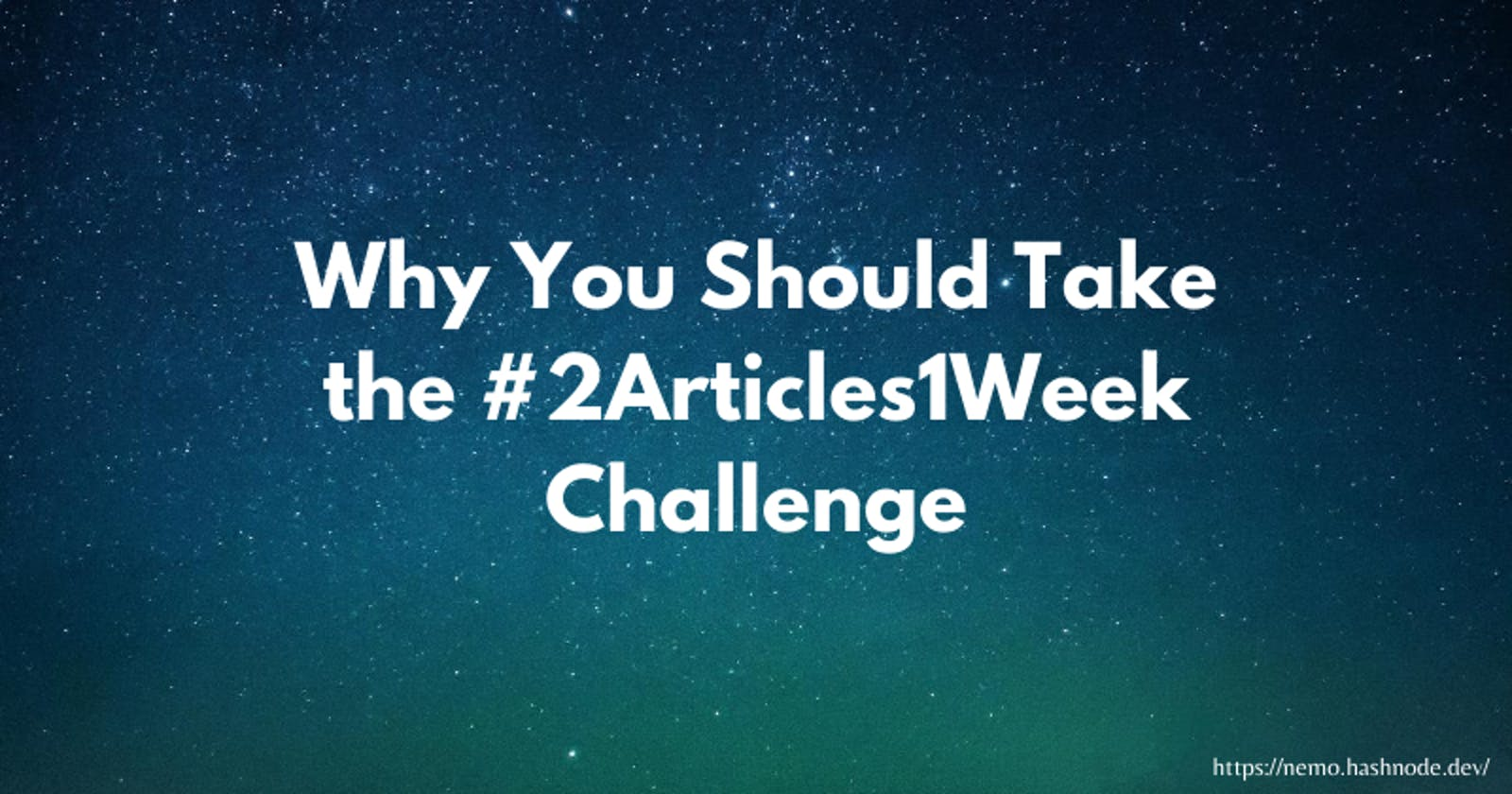 Why You Should Take the #2Articles1Week Challenge