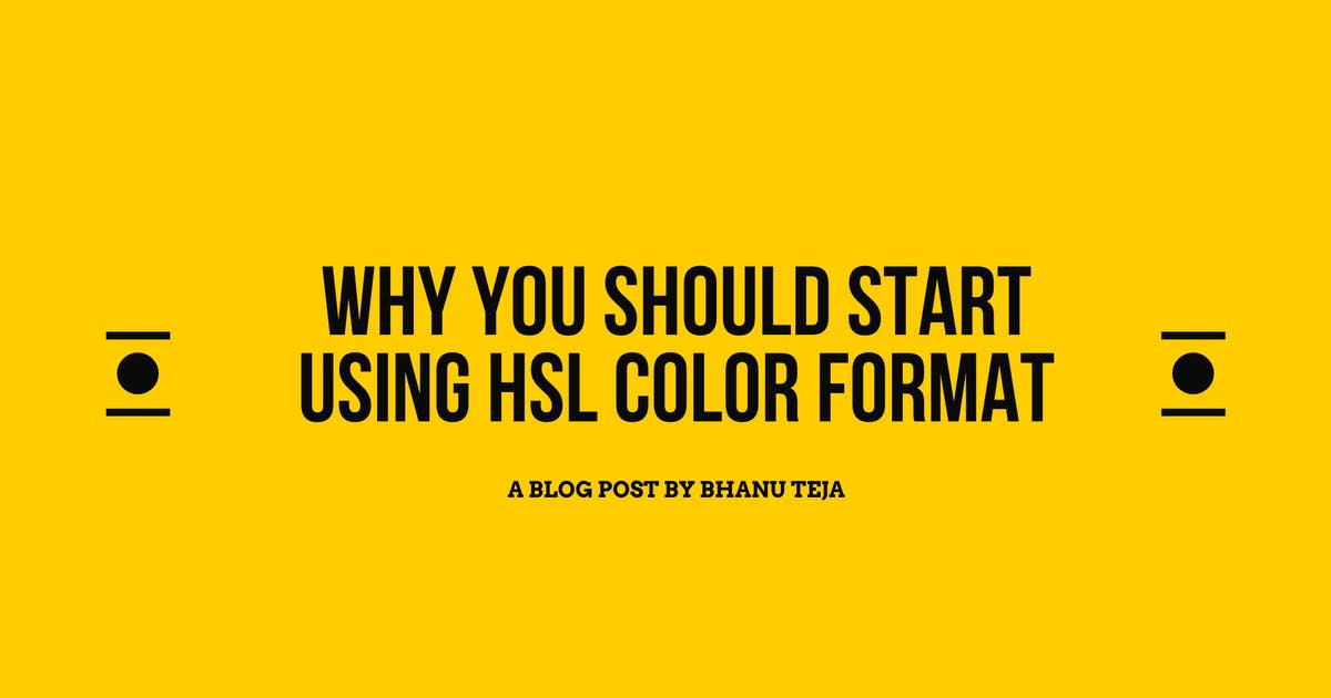 Why you should start using HSL color format