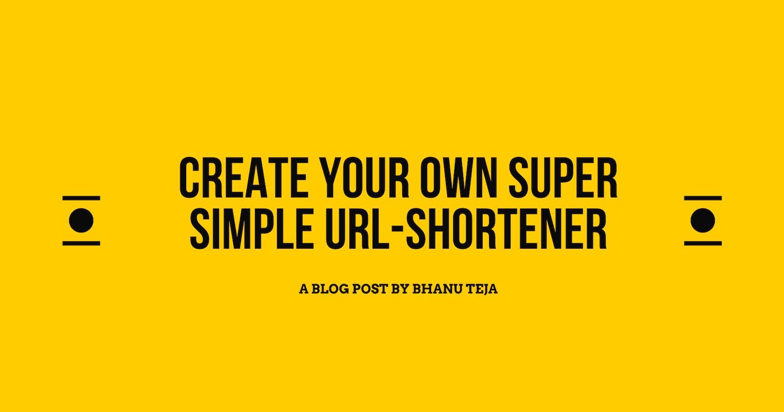 Create Your Own Super Simple URL Shortener