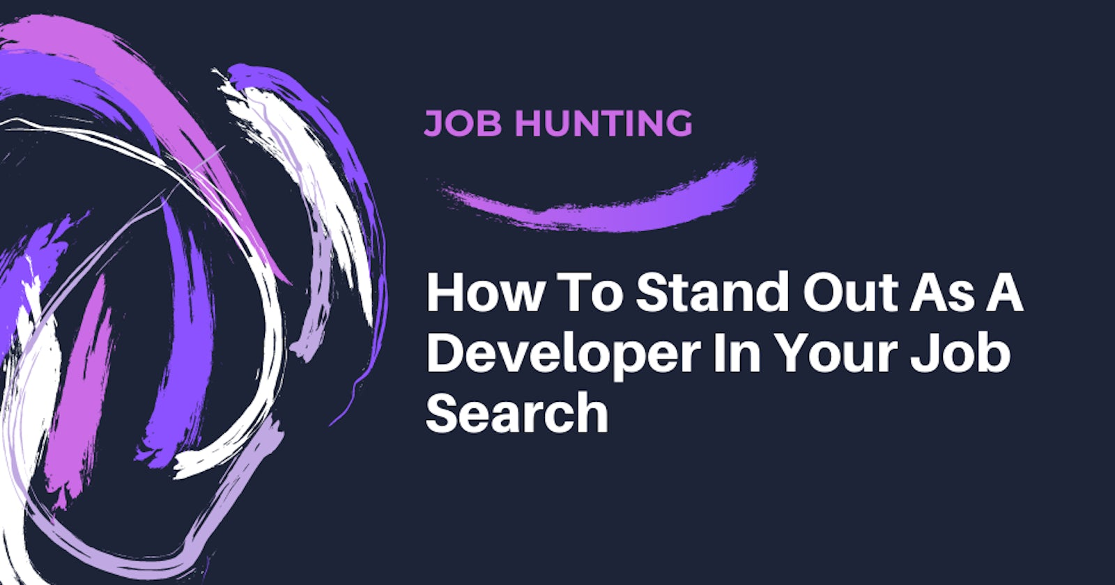 How To Stand Out As A Developer In Your Job Search