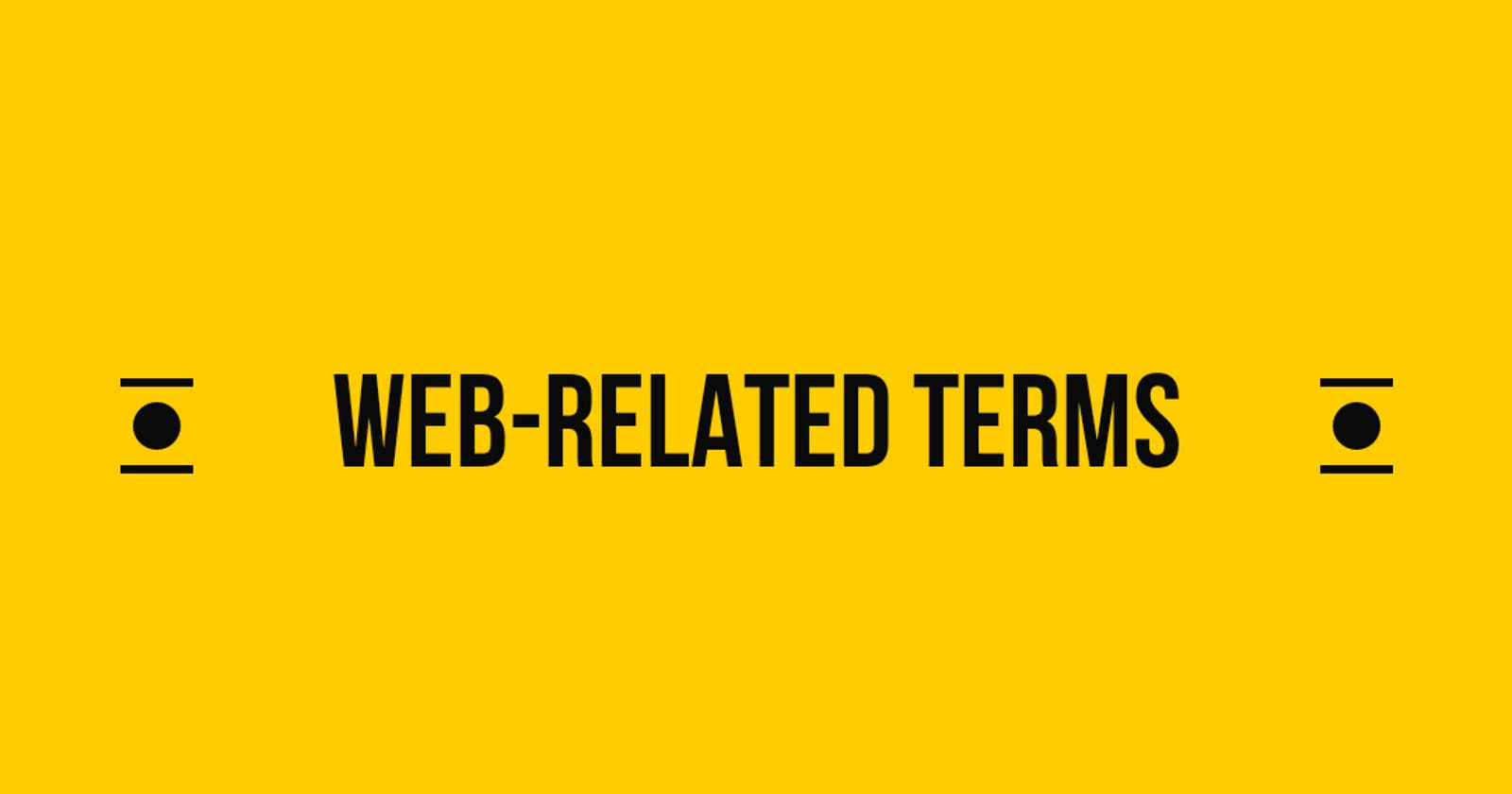 Some Web-Related Terms You Should Know As A Beginner