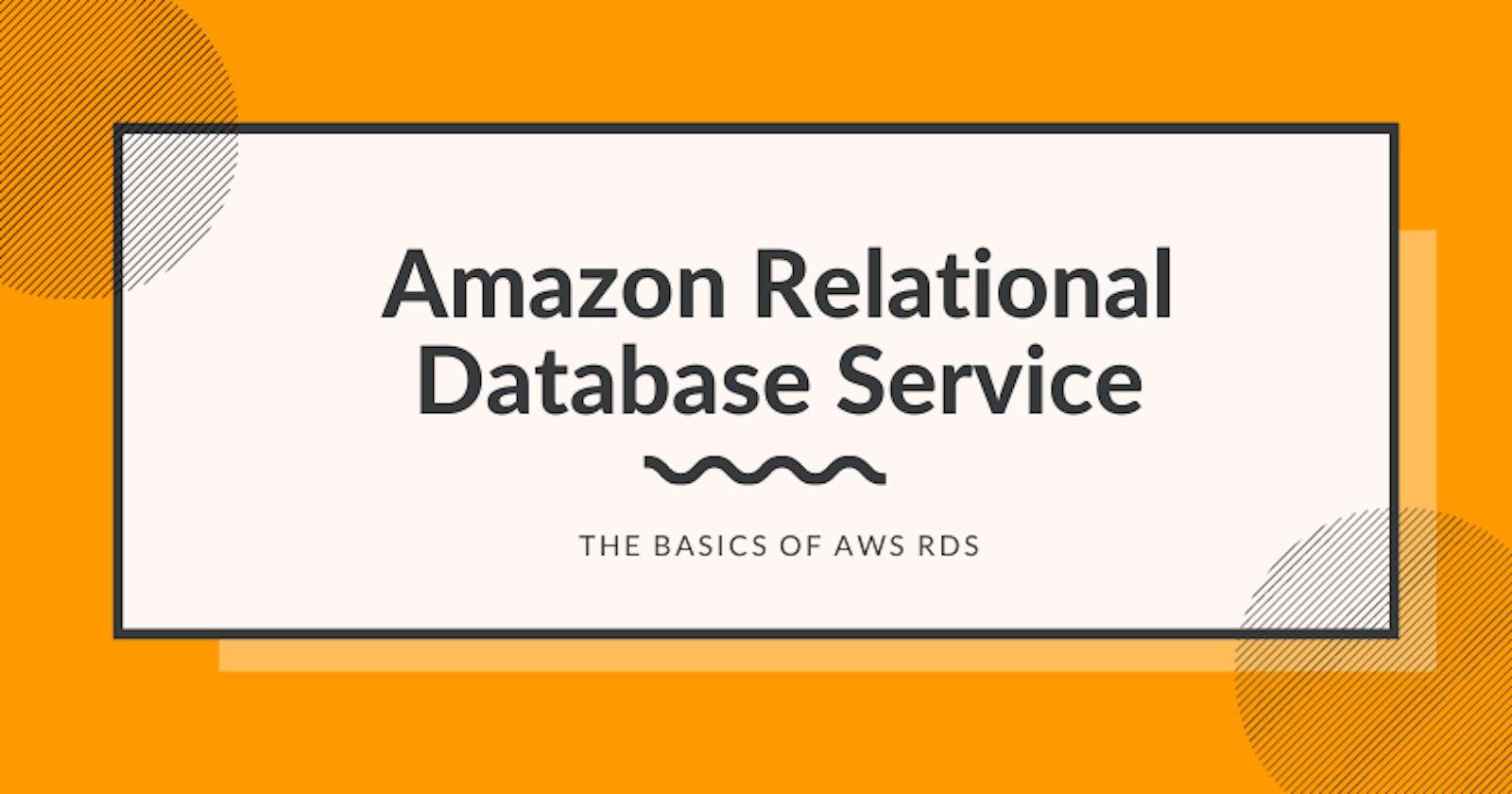 Amazon Relational Database Service - The Basics Of AWS RDS