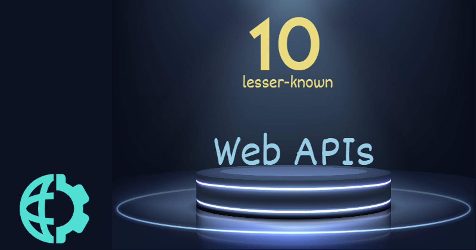 10 lesser-known Web APIs you may want to use