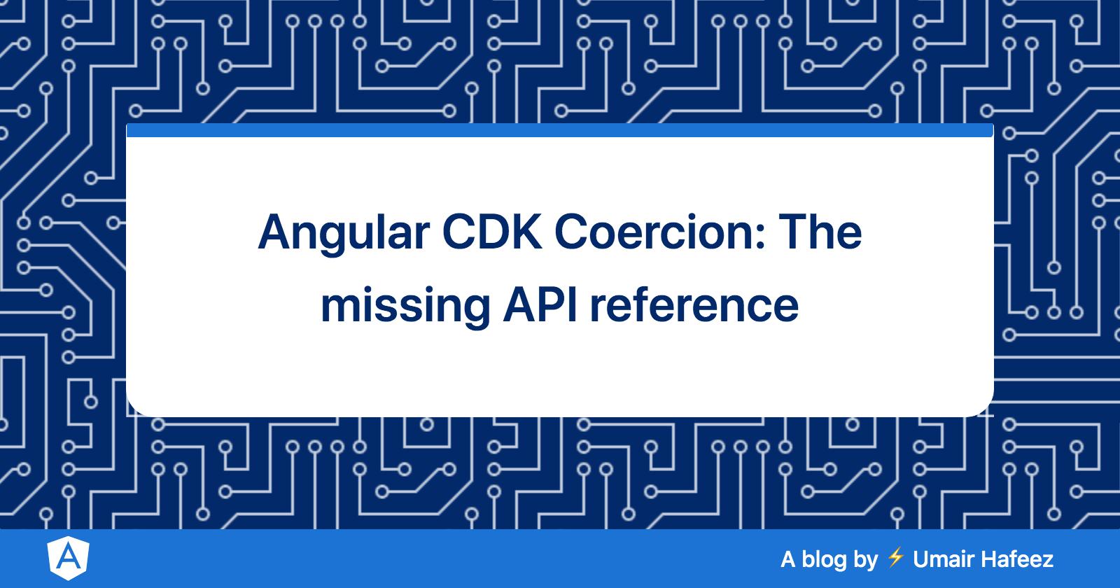 Angular CDK Coercion: The missing API reference