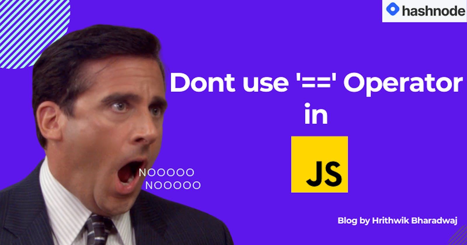Why you shouldn't use Double Equals Operator in JavaScript