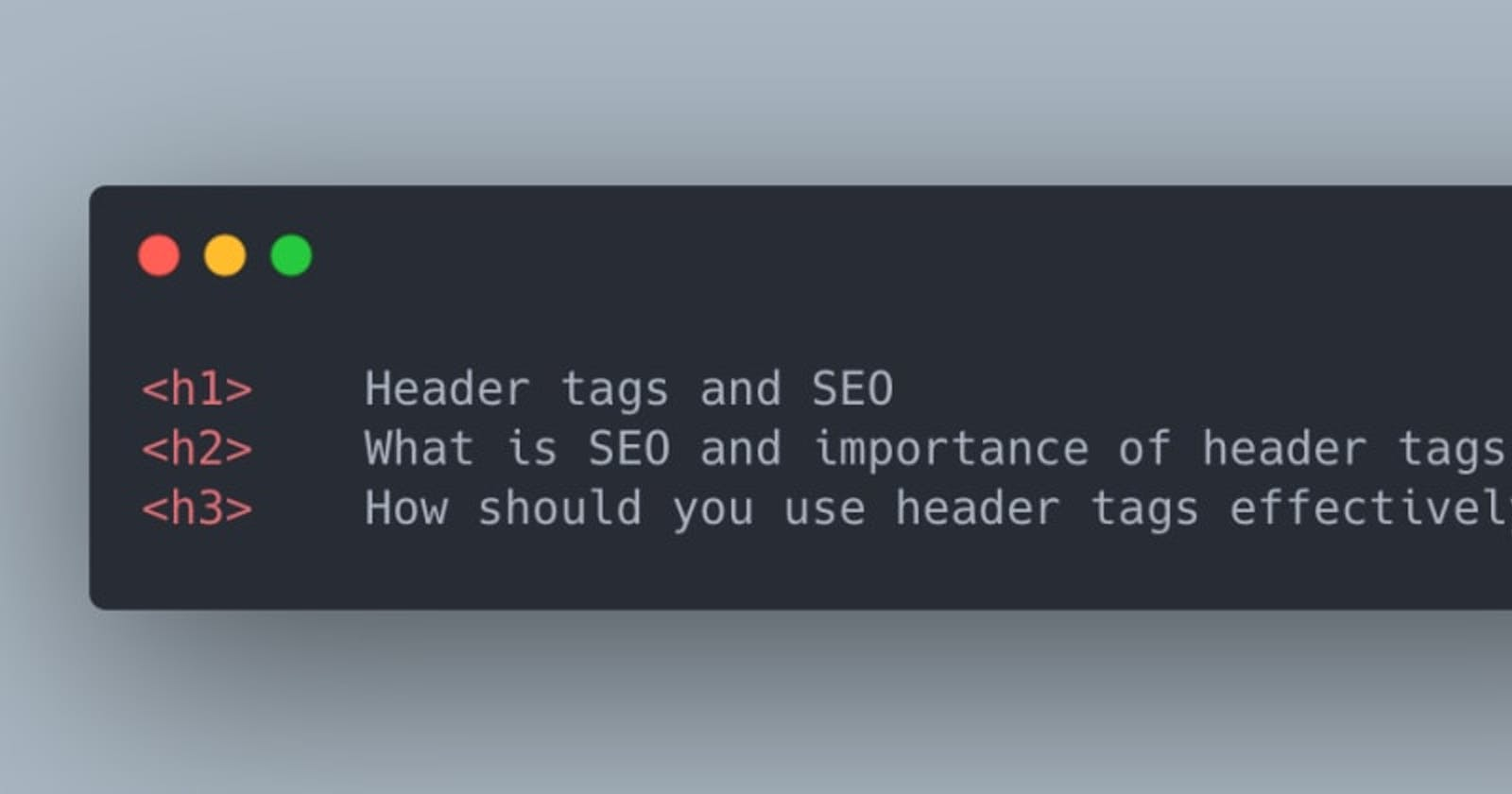Header tags and how they boost SEO