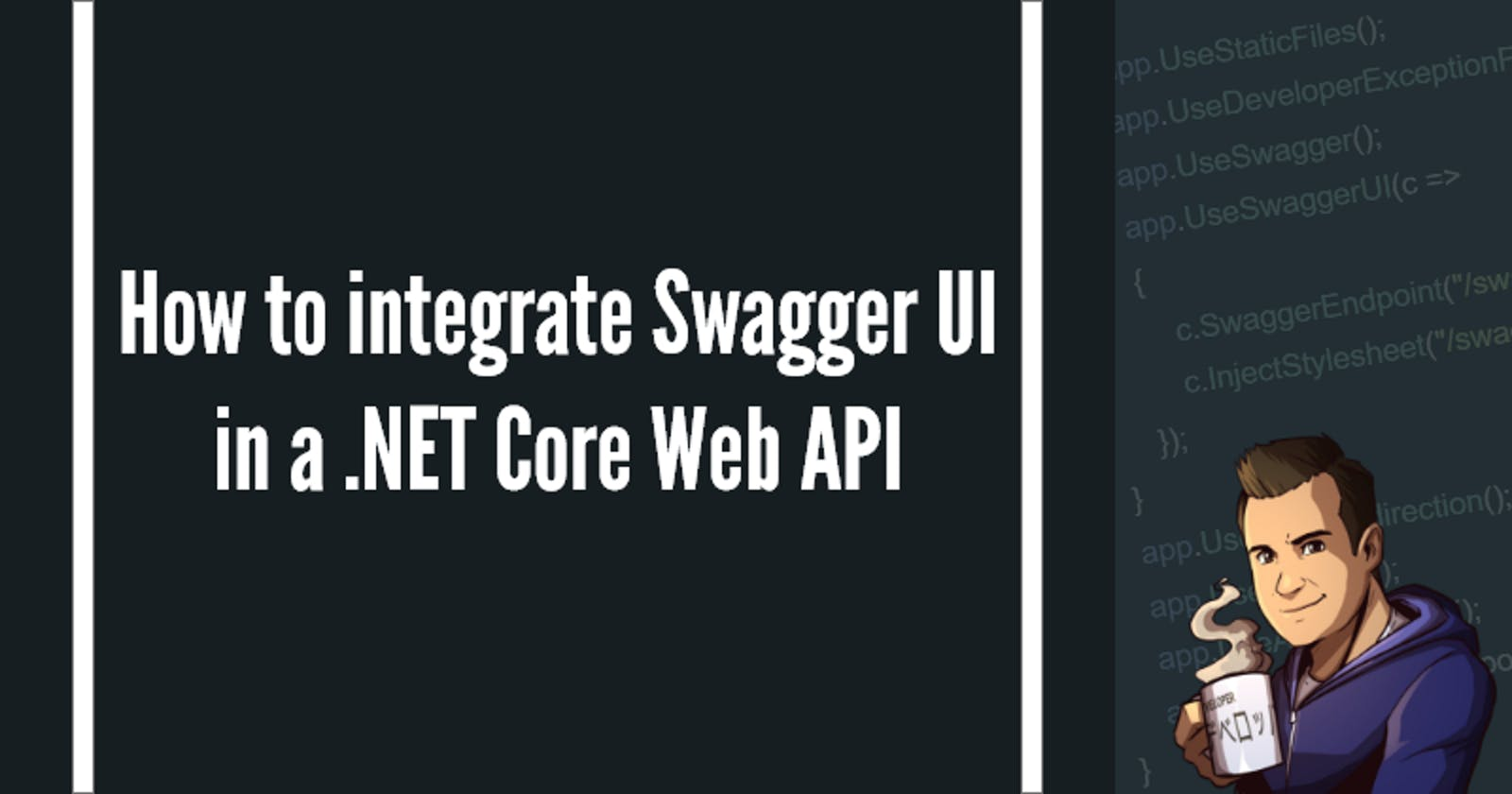 How to integrate Swagger UI in a .NET Core Web API application | Amoenus Dev