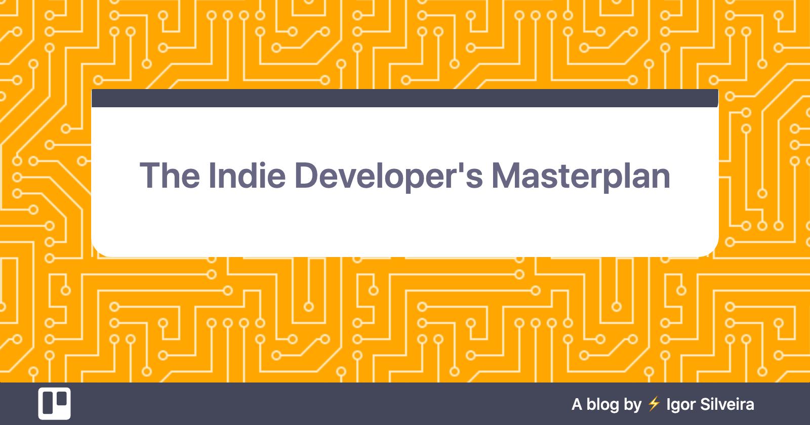 The Indie Developer's Masterplan