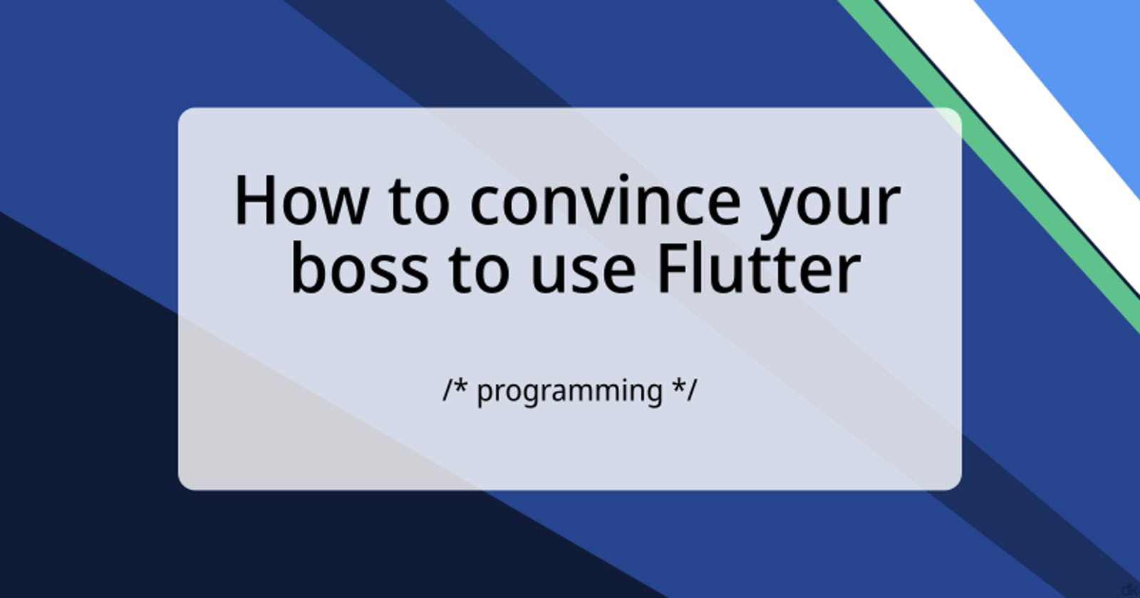 How to convince your boss to use Flutter