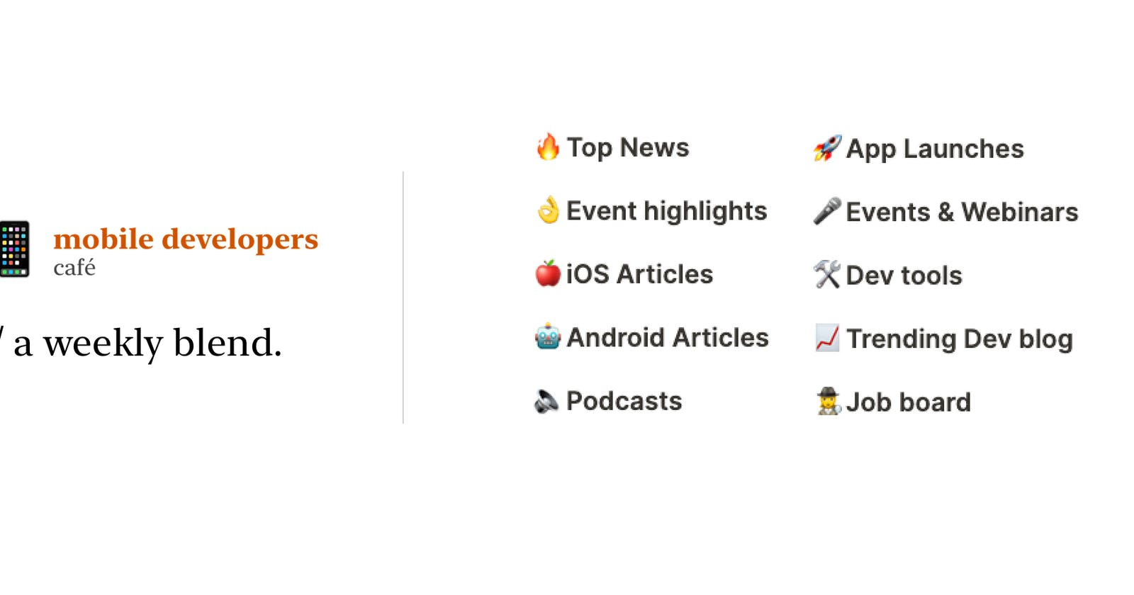 Mobile Developers Cafe - Curated newsletter for 📱Mobile Developers
