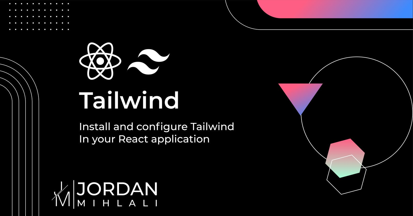 Installing Tailwind in your React App