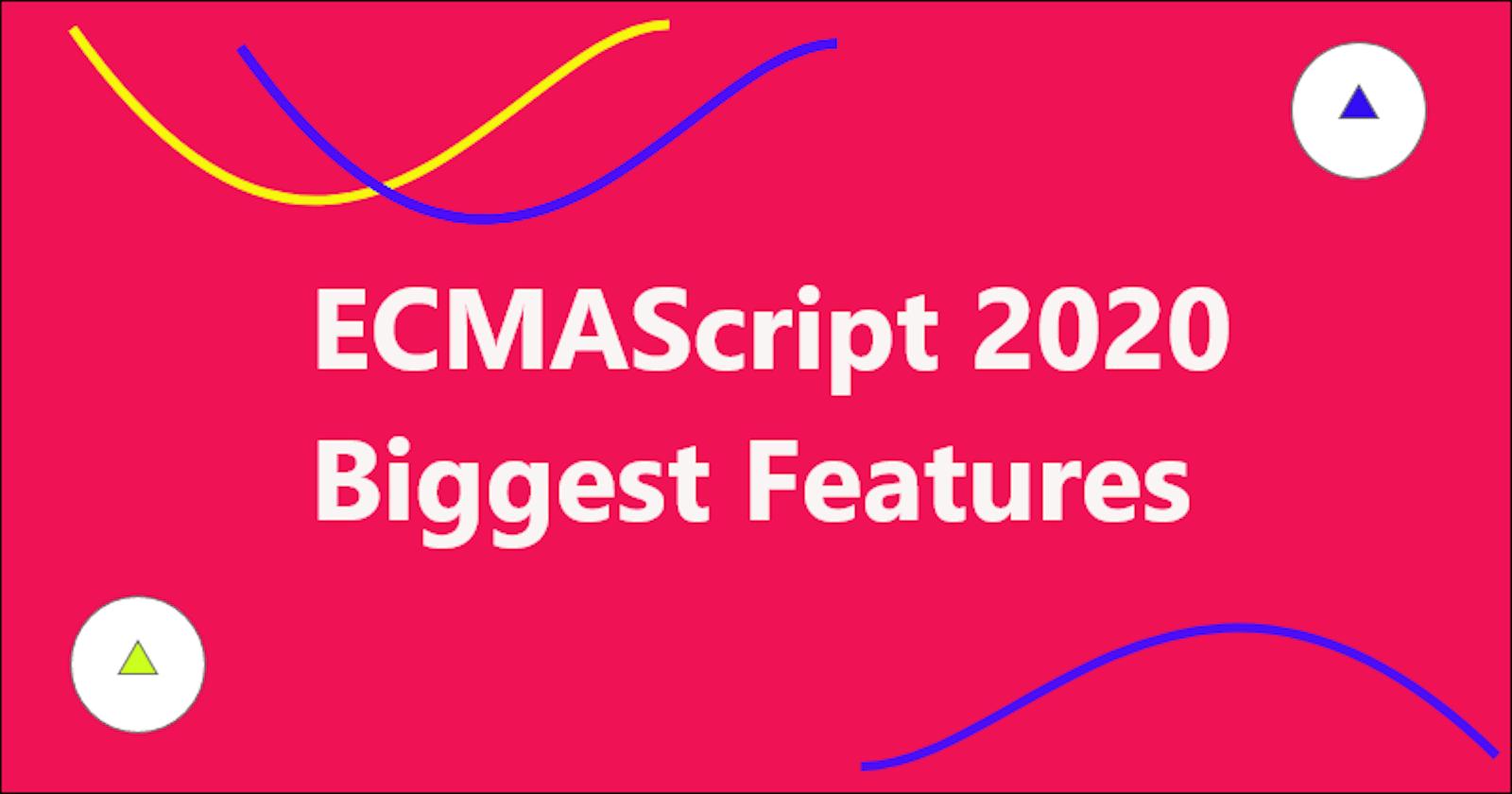 What's new in ECMAScript 2020 (ES2020) - Biggest new features