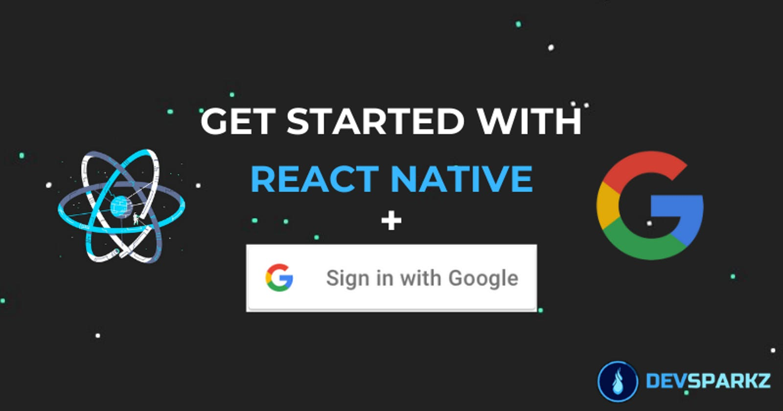 Get Started with React Native + Google Sign In