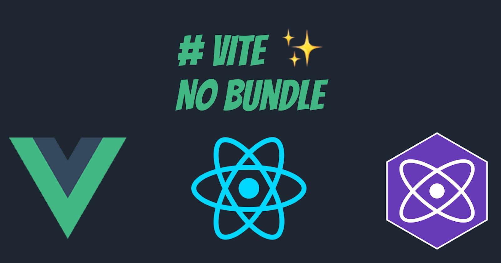 Vite—No Bundle Setup for Vuejs, React and Preact