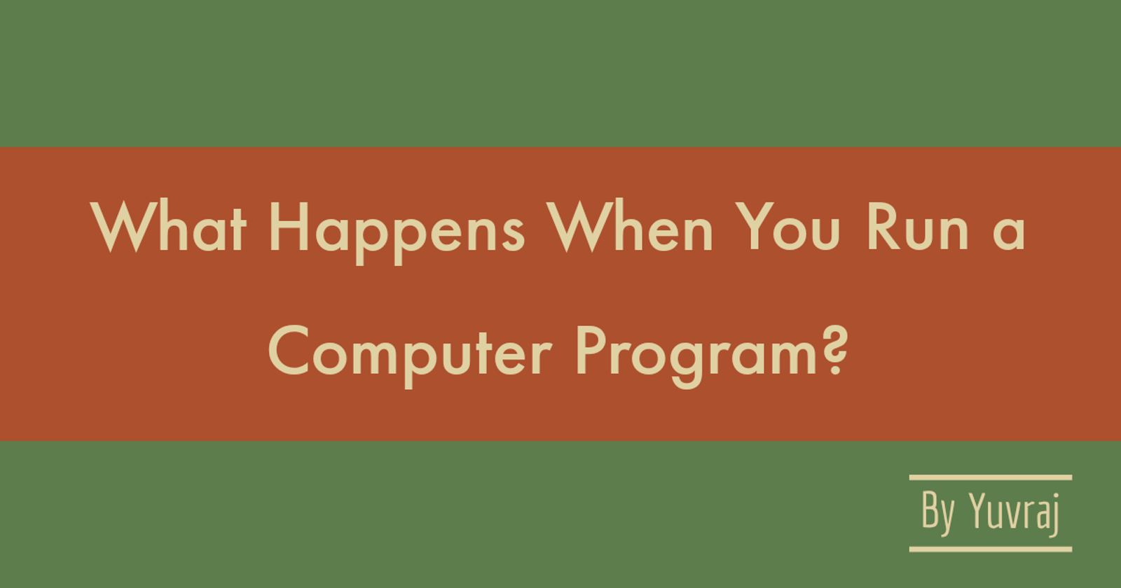 What Happens When You Run a Computer Program