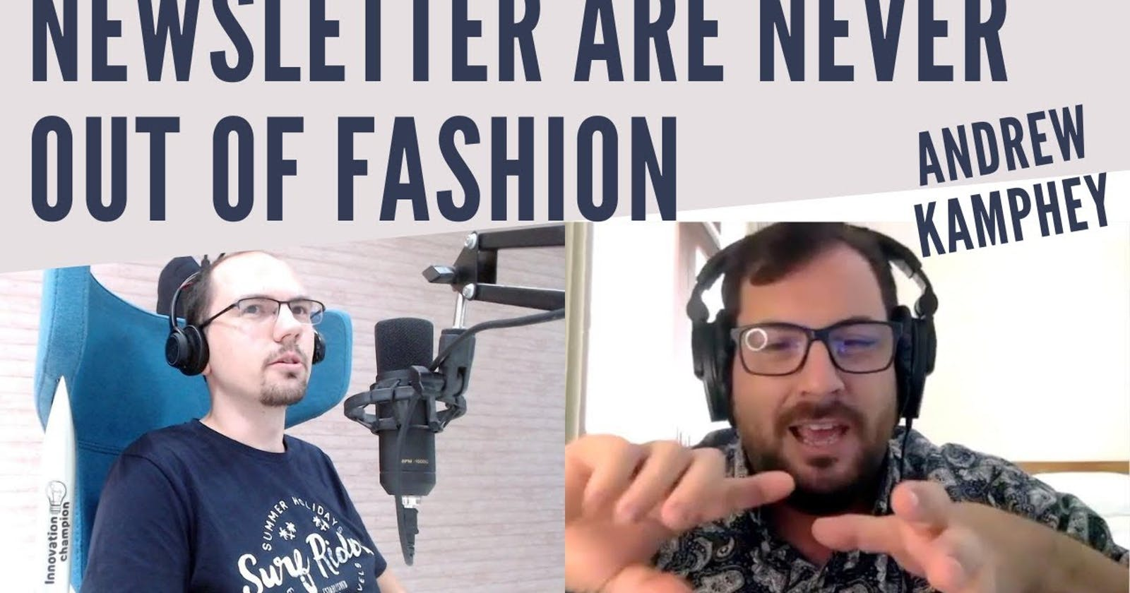 Ep#3 Newsletters are never out of fashion