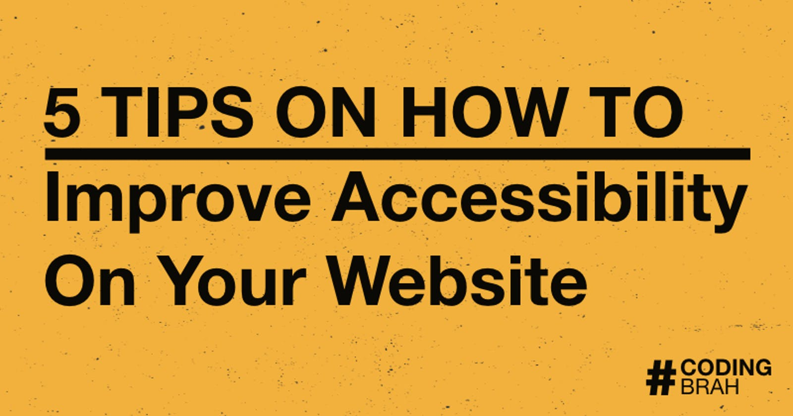 5 Tips On How To Improve Accessibility On Your Website