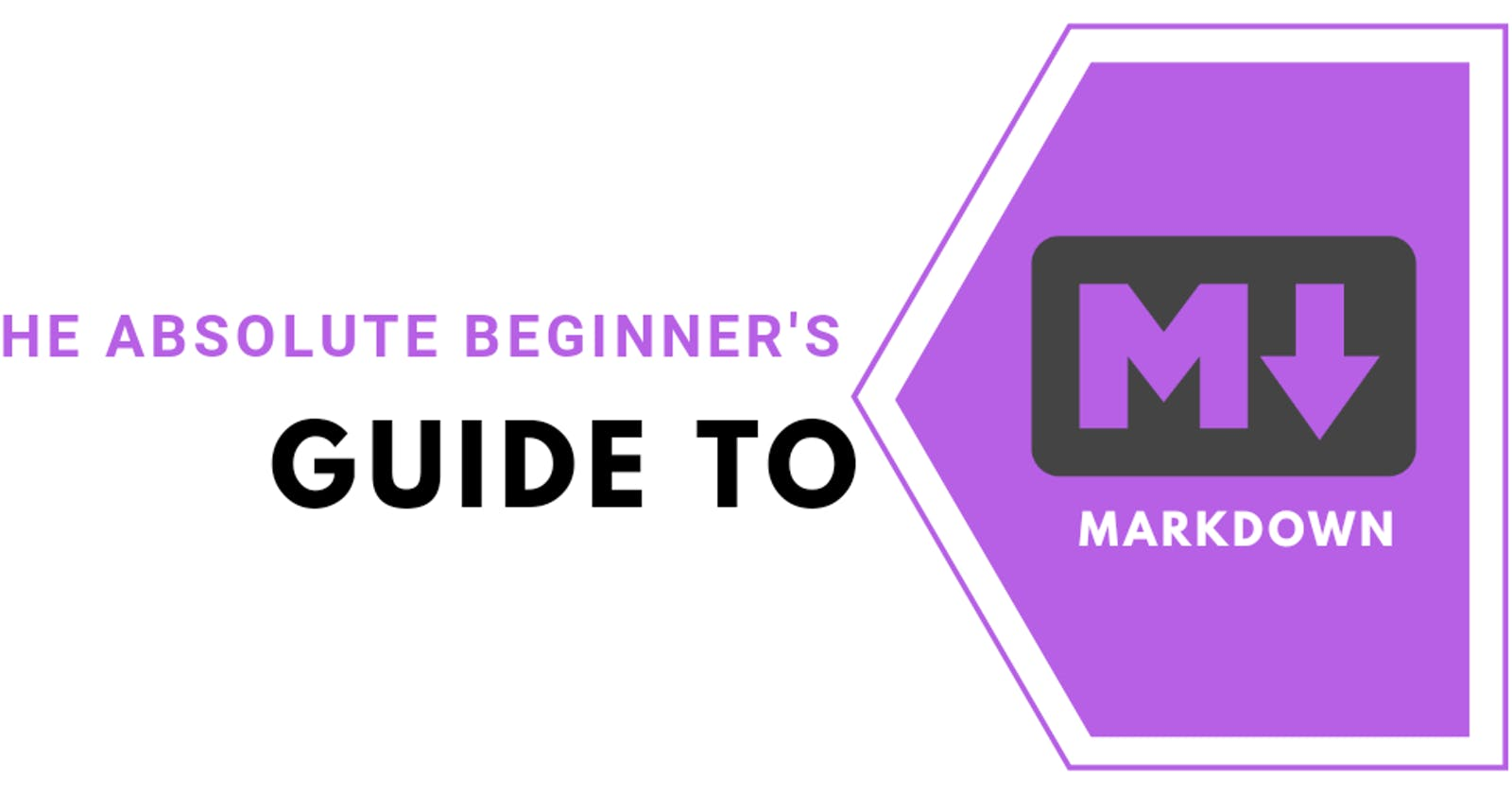 Markdown - The Absolute Beginner's Guide