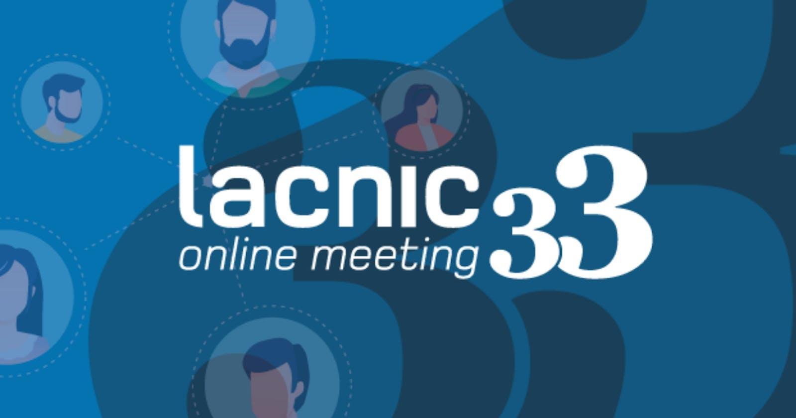 LACNIC 33 - TL;DR
