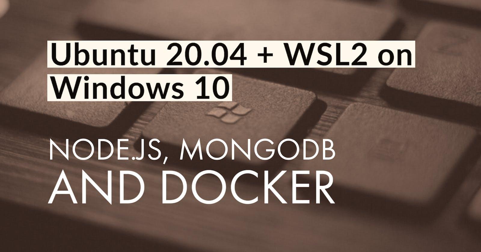 A WSL2 Dev Setup with Ubuntu 20.04, Node.js, MongoDB, VS Code and Docker